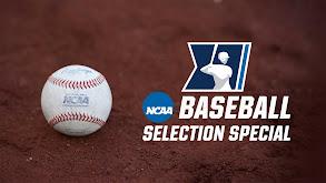 NCAA Baseball Selection Special thumbnail
