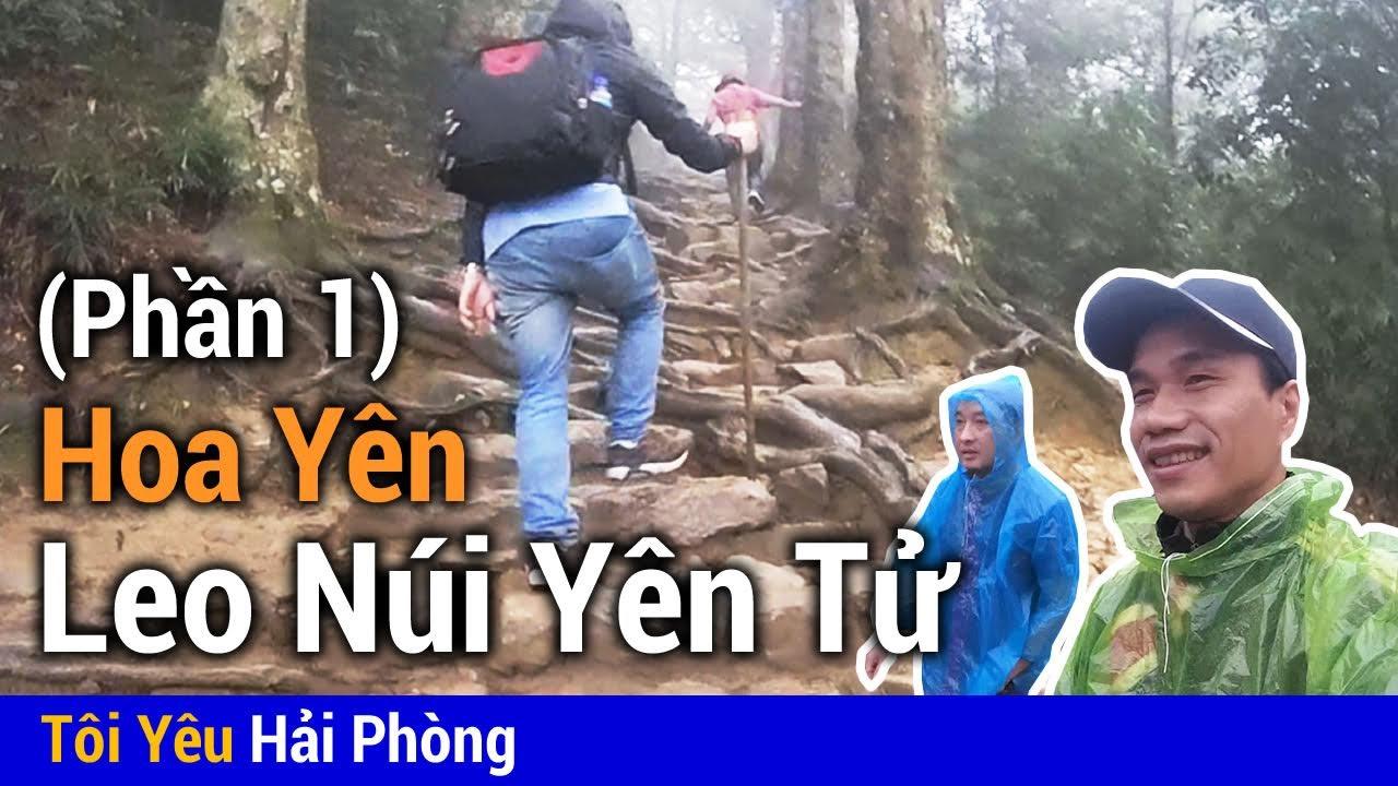 Trải nghiệm trèo núi Yên Tử đến chùa Hoa Yên | Phần 1