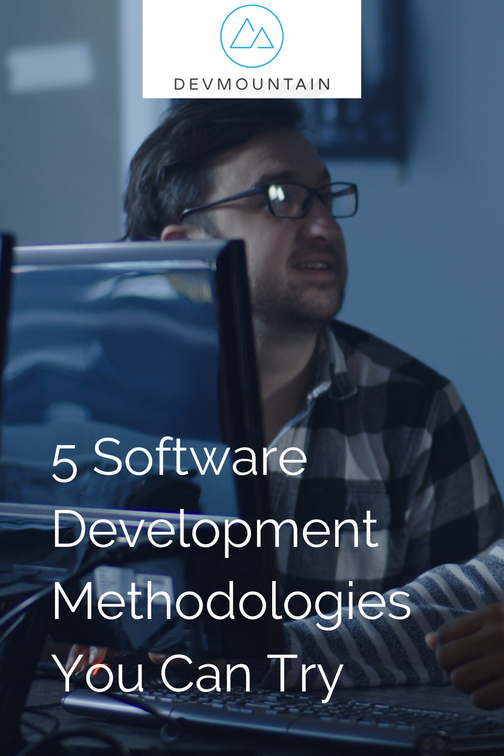 5 Software Development Methodologies You Can Try