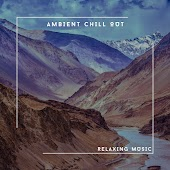 Ambient Chill Out - Some Relaxating Music