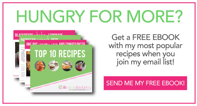 Hungry for more? Get a free eCookbook with my most popular recipes when you join my email list! Send me my free eBook.