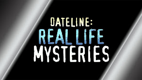 Dateline: Real Life Mysteries thumbnail