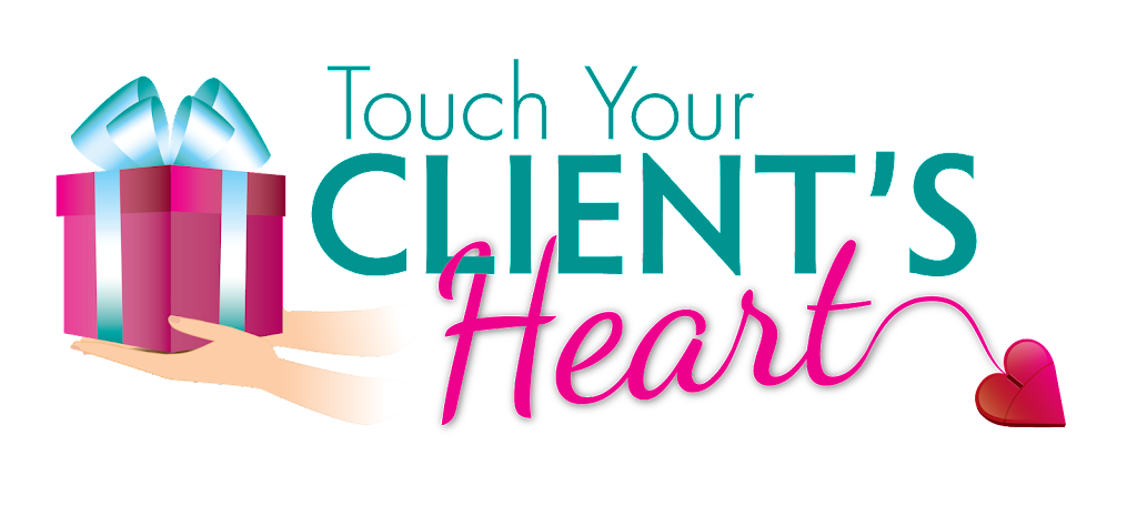 Touch Your Client's Heart
