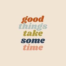 Good Things Take Time - Instagram Post item