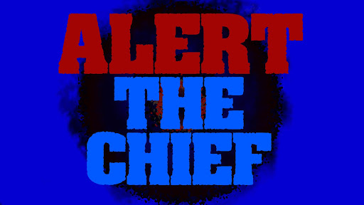 Alert The Cheif