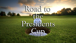 Road to the Presidents Cup thumbnail