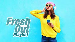 Fresh Out Playlist thumbnail