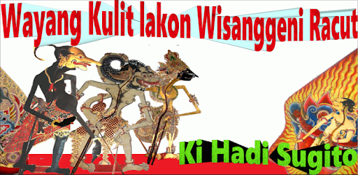 Wayang Kulit Ki Hadi: Wisanggeni Racut - Apps on Google Play