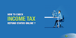 Know why to use Income Tax Refund status