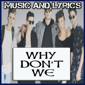 Music Why Don't We With Lyrics