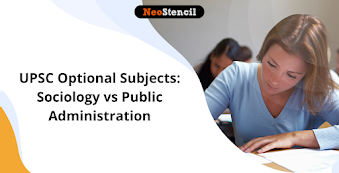 Sociology vs Public Administration: Choose The Best Optional for UPSC