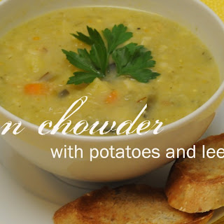 Corn Chowder with Potatoes and Leeks.