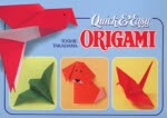 Photo: Quick & Easy Origami Takahama, Toshie Japan Publications 2000 paperback 62 pp ISBN 0870407716