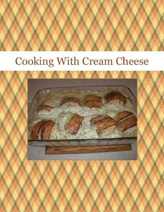 Cooking With Cream Cheese