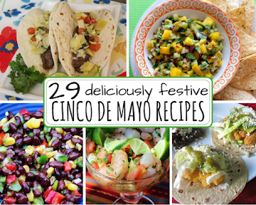 29 Deliciously Festive Cinco De Mayo Recipes