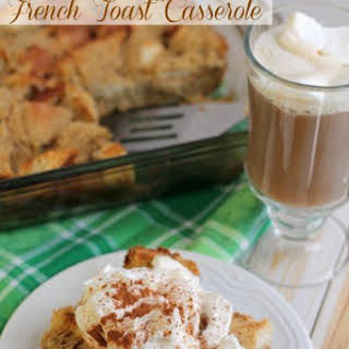 Irish Coffee French Toast Casserole.