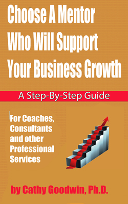 choose a mentor by cathy goodwin for small service businesses