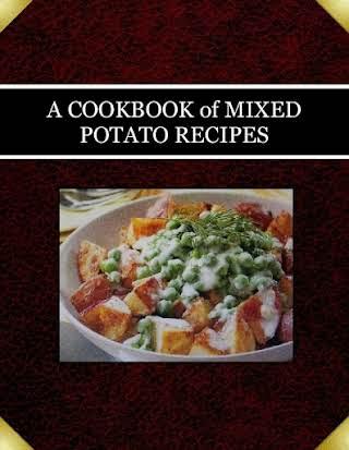 A COOKBOOK of  MIXED POTATO RECIPES