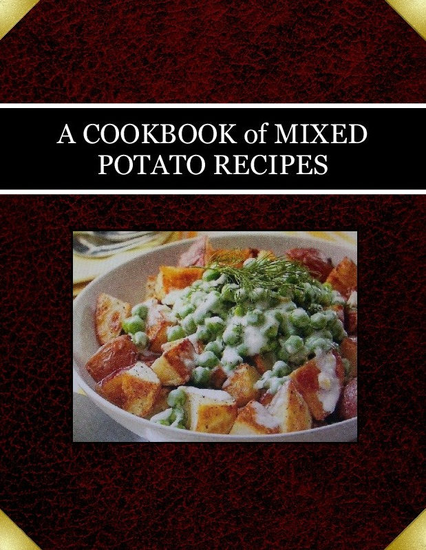 A COOKBOOK of  MIXED POTATO RECIPES