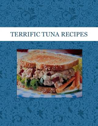 TERRIFIC TUNA RECIPES