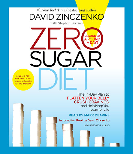 Zero Sugar Diet: The 14-Day Plan to Flatten Your Belly, Crush Cravings, and  Help Keep You Lean for Life by David Zinczenko, Stephen Perrine -
