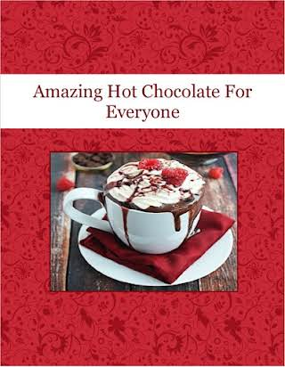 Amazing Hot Chocolate For Everyone