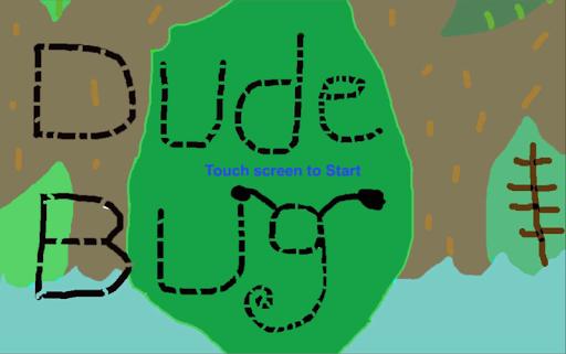 Dude Bug
