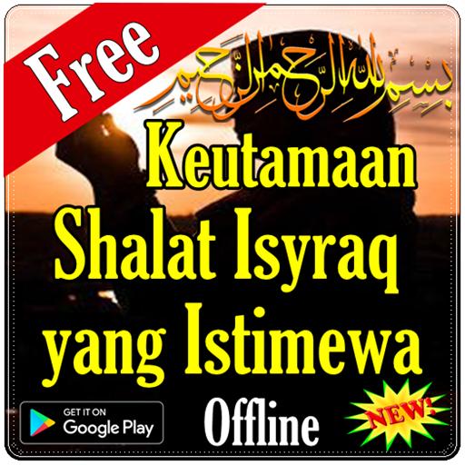 Keutamaan Shalat Isyraq (app)