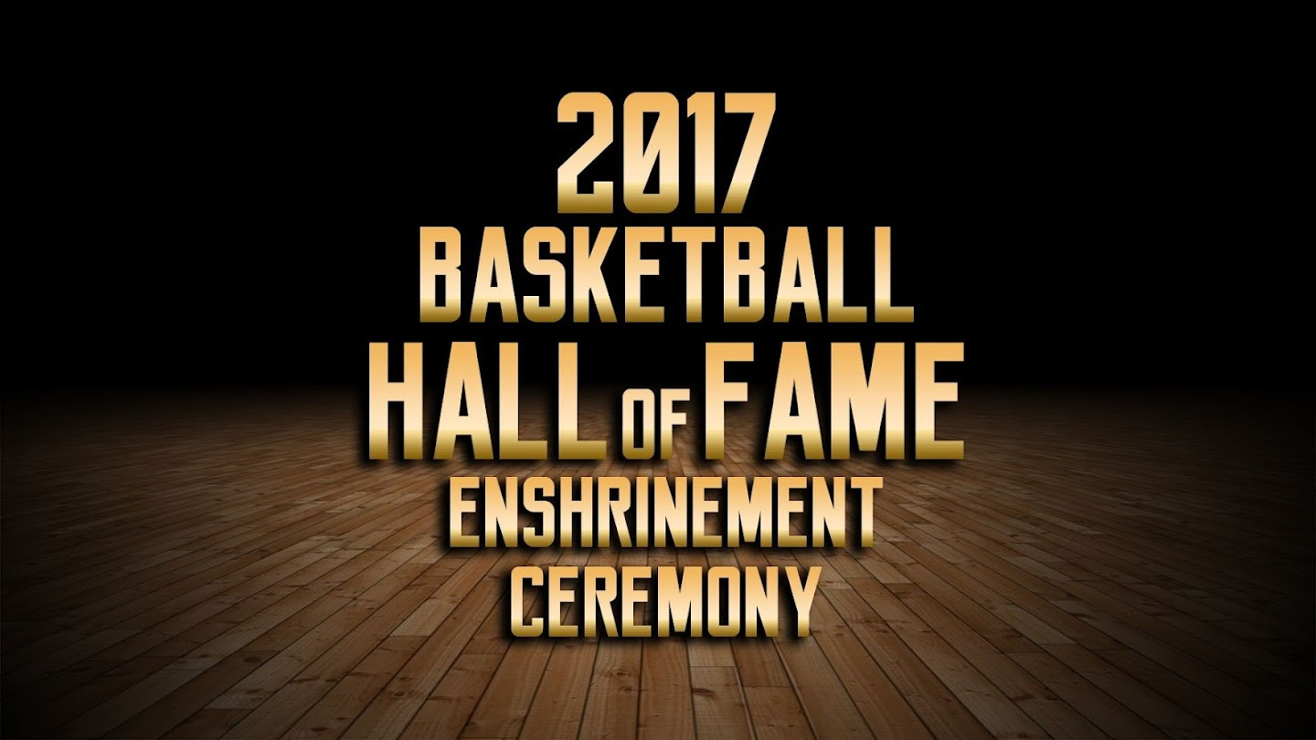 Watch 2017 Basketball Hall of Fame Enshrinement Ceremony live