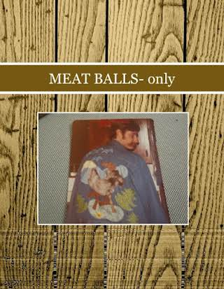 MEAT BALLS- only