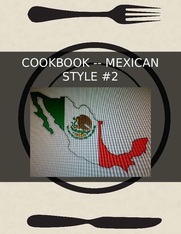 COOKBOOK -- MEXICAN STYLE #2