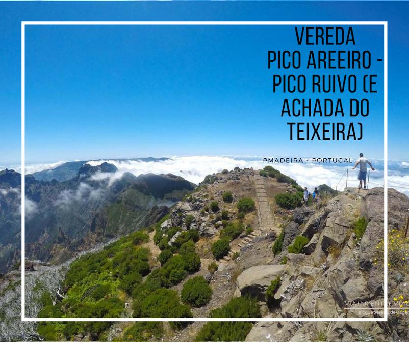 Trilho do PICO DO AREEIRO ao PICO RUIVO, e até à Achada do Teixeira, na ilha da Madeira | Portugal