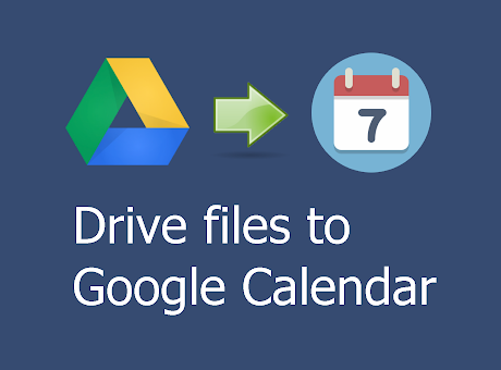 Drive files to Google Calendar