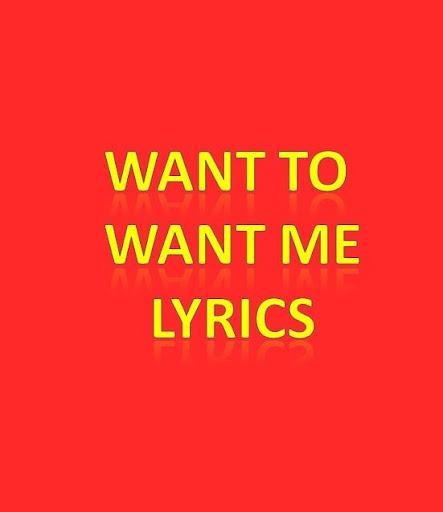 Want To Want Me Lyrics