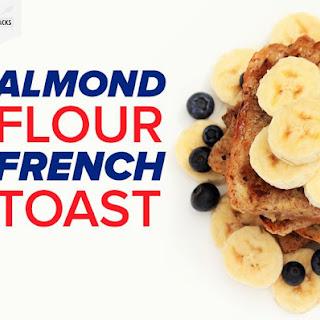 Almond Flour French Toast.