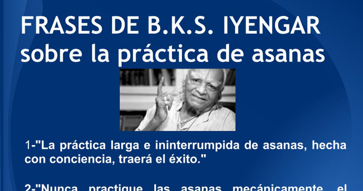 Frases Bks Iyengar Asanas Presentaciones De Google