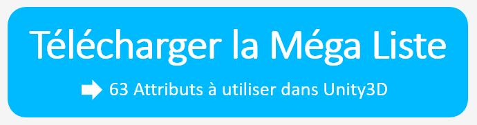 Télécharger la Méga Liste des 63 attributs Unity 3D