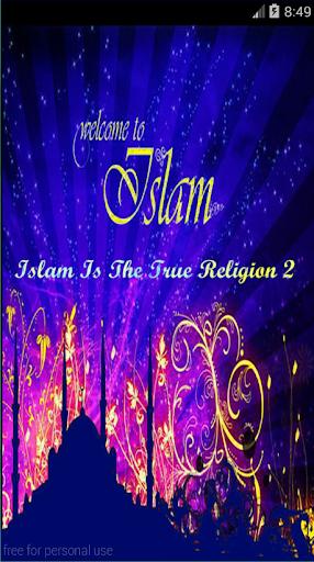 Islam Is The True Religion 2