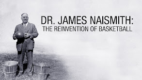 Dr. James Naismith: The Reinvention of the Game thumbnail