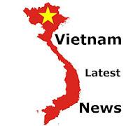 Latest Vietnam News