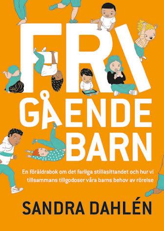Frigående barn - En föräldrarbok om det ökade stillsittandet