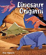 Photo: Dinosaur Origami Nguyen, Duy Sterling Publishing 2003 paperback 96 pp IBSN 1402705956 hardback 96 pp ISBN 0806976993