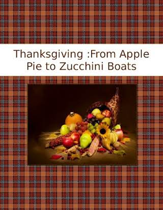 Thanksgiving :From Apple Pie to Zucchini Boats