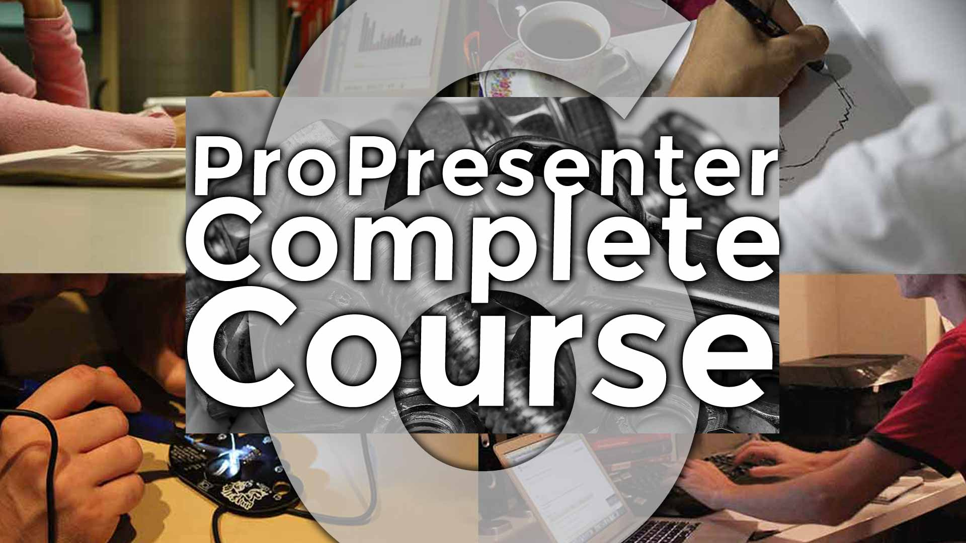 ProPresenter Complete Course