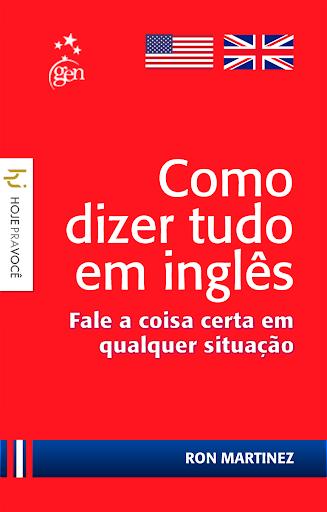 Como Dizer Tudo em Inglês Free