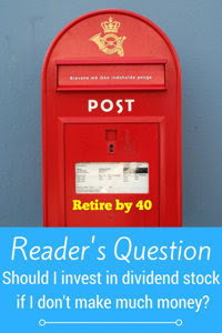 Reader's Question – Should I invest in dividend stock if I don't make much money? thumbnail