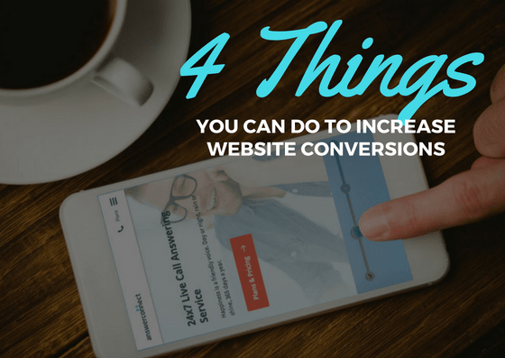 4 things you can do to increase website conversions