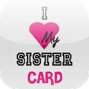Love You Sister Card