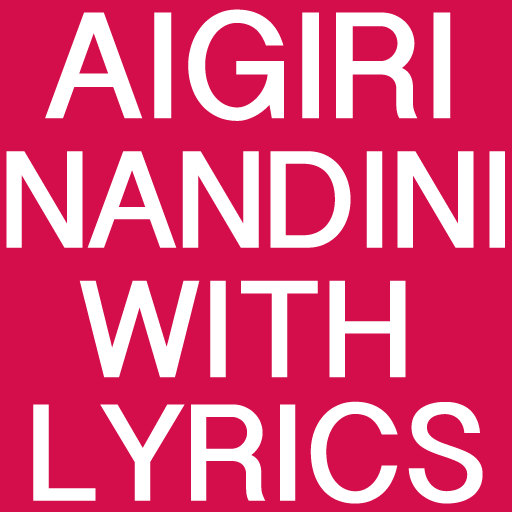 Aigiri Nandini New With Lyrics file APK Free for PC, smart TV Download