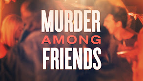 Murder Among Friends thumbnail